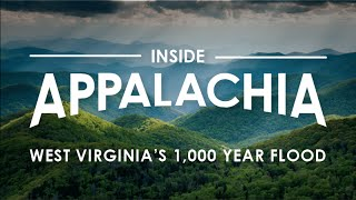 Inside Appalachia: WV's 1,000 Year Flood