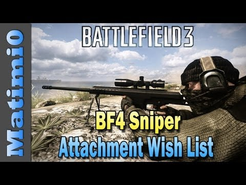 BF4 Sniper Attachments & Equipment Wish List (Battlefield 3 Gameplay/Commentary)
