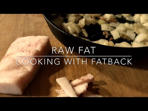 Cooking with Fatback
