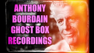 Anthony Bourdain Ghost Box Sessions. HE SPEAKS through the SoulSpeaker. Hear it.