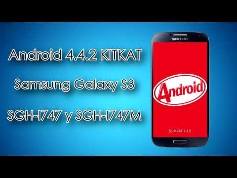 Android 4.4.2 KitKat - Samsung Galaxy S3 I747 - I747M