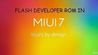 HOW TO FLASH DEVELOPER ROM IN MIUI7/MIUI 8