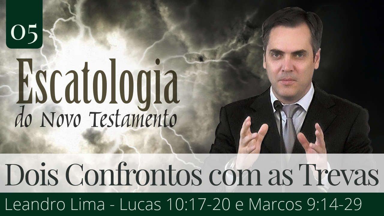 05. Dois Confrontos com as Trevas - Leandro Lima