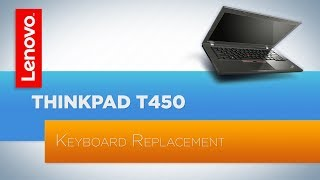 ThinkPad T440, T440s, T450, T450s - Keyboard Replacement