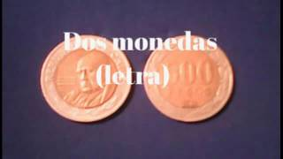 Dos monedas(Letra)-Edwin luna y la trakalosa de monterrey