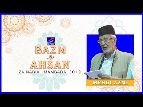 MEHDI AZMI | Mehfil -e- Bazm -e- Ahsan | Zainabia Imambada | 1440 Hijri 2019