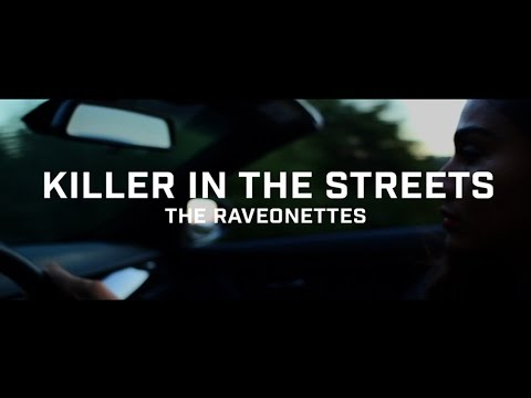 Raveonettes - Killer In The Streets