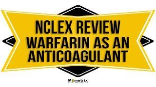 Warfarin: Most Popular Anti-Coagulant? | NCLEX RN Review (2018)