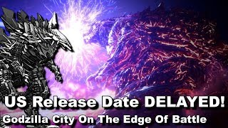 US Release Date Delayed - Godzilla City On The Edge Of Battle