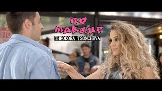Theodora Tsoncheva - No Makeup (Official Video)