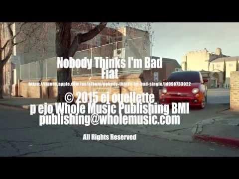 Nobody Thinks I'm Bad ©2015 EJ Ouellette (Fiat)...