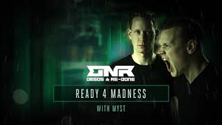 Degos & Re-Done & MYST - Ready 4 Madness