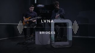 LVNA — Bridges (Stage 13)