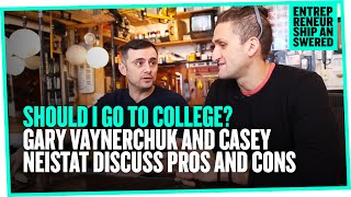 Should I Go To College? Gary Vaynerchuk and Casey Neistat Discuss Pros and Cons
