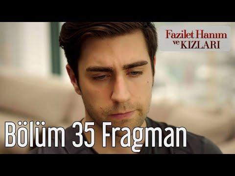 Fazilet Hanım ve Kızları 35. Bölüm Fragman