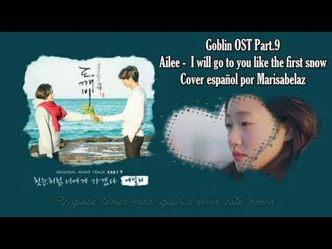 ♪ OST Goblin | Ailee - I Will Go To You Like The First Snow (Cover Español)