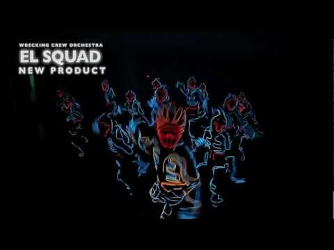 WRECKING CREW ORCHESTRA - EL SQUAD | NEW PRODUCT