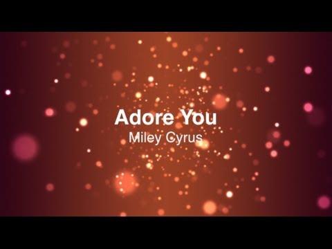 Miley Cyrus - Adore You with Lyrics 2013