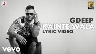 G Deep - Kainte Wala  | Album Gadar | Lyric Video