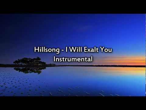 Hillsong - I Will Exalt You - Instrumental With Lyrics video