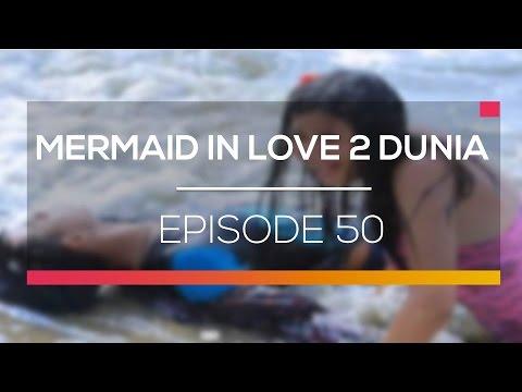 download lagu Mermaid In Love 2 Dunia - Episode 50 gratis