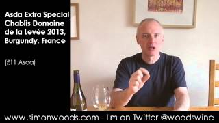 Wine Tasting with Simon Woods: Asda Extra Special Chablis 2013, Burgundy, France