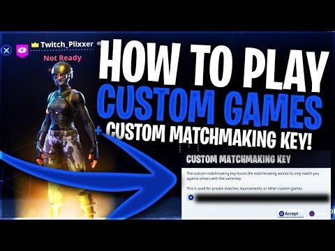 *NEW* CUSTOM GAMES MODE! - FORTNITE HOW TO PLAY CUSTOM GAMES + CUSTOM MATCHMAKING KEY! (New Mode)
