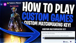 *NEW* CUSTOM GAMES MODE! - FORTNITE HOW TO PLAY CUSTOM GAMES + CUSTOM MATCHMAKING KEY! (New Mode)