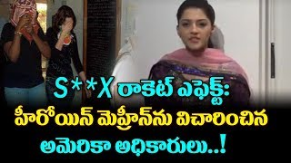 USA Police Enquiry On Mehreen Kaur for Tollywood Latest Issu