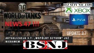 """WoT Xbox . Aktualizacja 3.7: """"Wspólny szturm"""" . News 47 !!!"""
