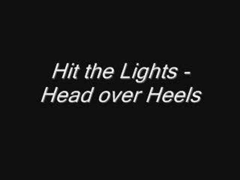 Hit The Lights - Head Over Heels