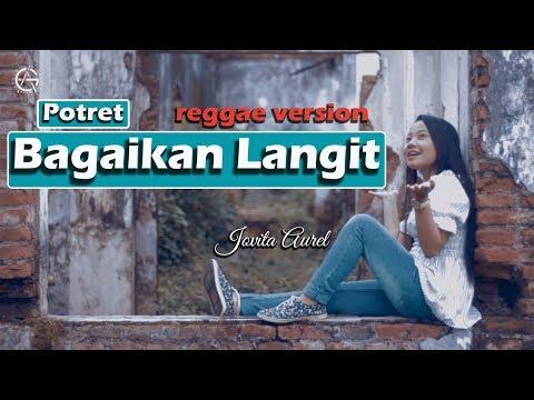 Download Bagaikan Langit - Potret - reggae version by Jovita Aurel Mp4 baru