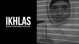 Ikhlas - Filem Pendek Raya 2018