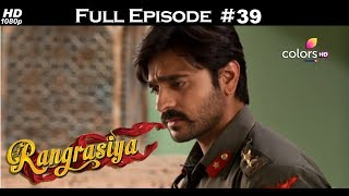 Rangrasiya - Full Episode 39 - With English Subtitles