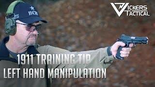 Wilson Combat 1911 Training Tip: Left Hand Manipulation