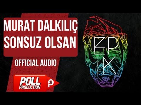 Murat Dalkılıç - Sonsuz Olsan - (Official Audio)