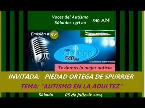 """Radio SANTIAGO P47: PIEDAD ORTEGA DE SPURRIER; TEMA """"AUTISMO EN LA ADULTEZ"""" al  2014.07.05."""
