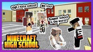 SUMMER SCHOOL FOR THE BAD KIDS! - Minecraft High School