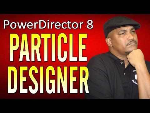 CyberLink PowerDirector 8 Ultra | Particle Designer Tutorial