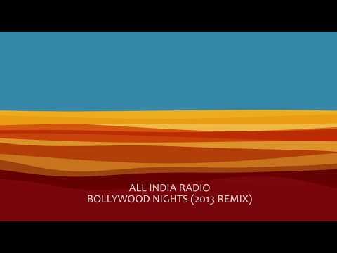 All India Radio - Bollywood Nights (2013 Remix)