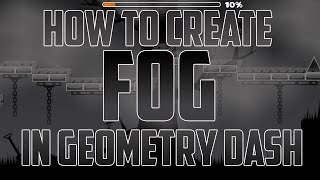 How To Create Fog in GEOMETRY DASH! Geometry Dash 2.0 Tutorial