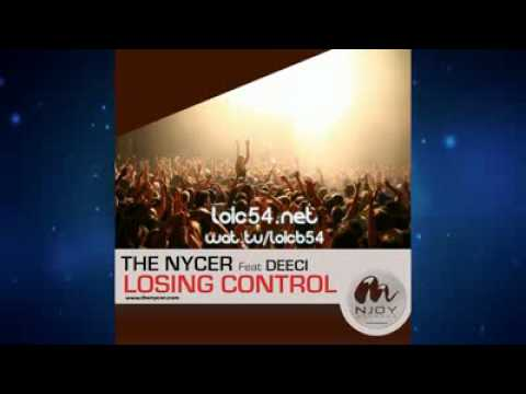 The Nycer feat Deeci - Losing Control (Club Edit Full Vocal Mix) Music Videos
