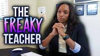 THE FREAKY TEACHER