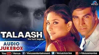Talaash - Talaash Audio Jukebox | Akshay Kumar, Kareena Kapoor |
