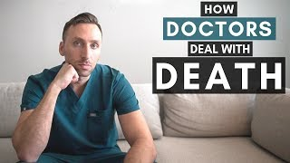 How DOCTORS Deal w/ DEATH - My Personal Experiences