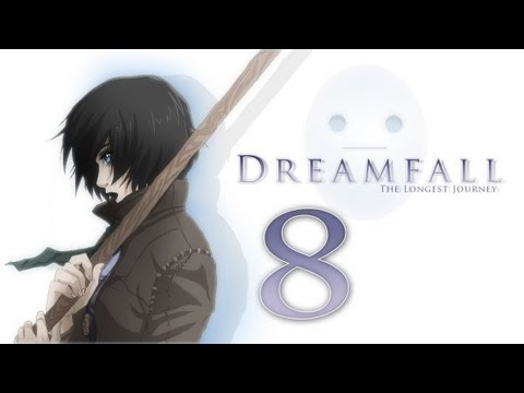Cry Plays: Dreamfall: The Longest Journey [P8]