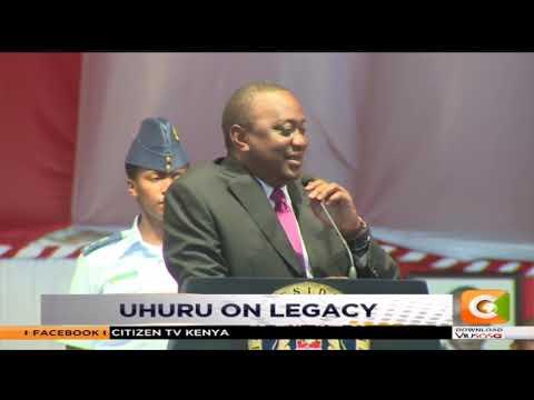 President Uhuru on legacy
