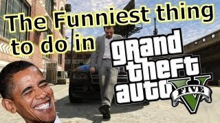 The Funniest thing to do in GTA 5