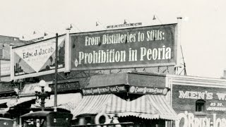 From Distilleries to Stills: Prohibition in Peoria