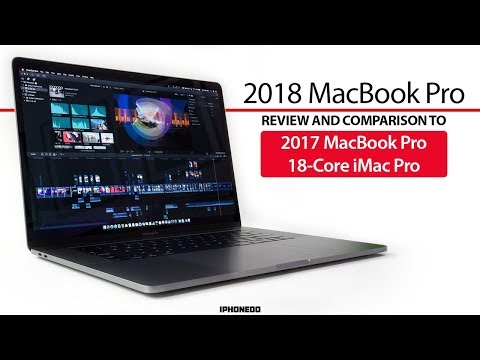 MacBook Pro 2018 Unboxing, Review and Comparison to MacBook Pro 2017 and 18-Core iMac Pro [4K]
